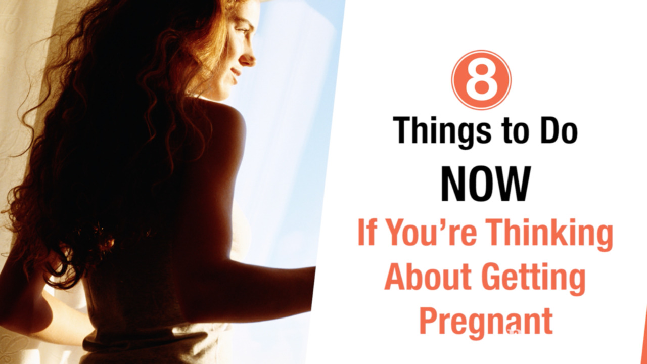 8 Things To Do Now if You're Thinking About Getting Pregnant