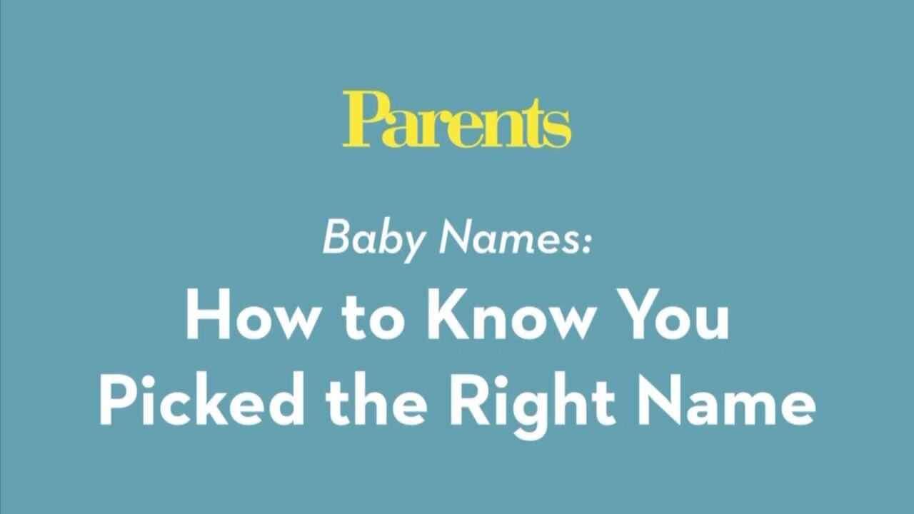 Baby Names: How to Know You've Picked the Right Name