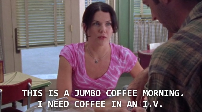 Image result for lorelai gilmore coffee quotes