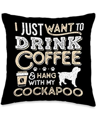 Cockapoo Mom Dad I Just Want Hang Drink Coffee gift Throw Pillow 16x16 - cockapoo and coffee lovers