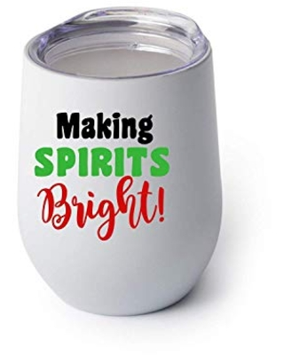 Making Spirits Bright Funny Christmas Wine Glass Stemless Wine Glass Christmas Gift for Wine Lover - southern adeline co