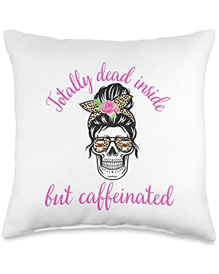 Totally Coffee Latte Lover Throw Pillow 16x16 - dead inside but caffeinated