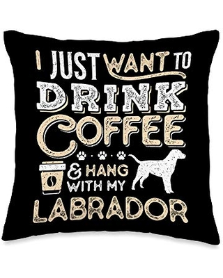 Labrador Mom Dad Coffee I Just Want Hang Drink Throw Pillow 16x16 - labrador and coffee lovers