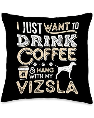 Vizsla Mom Dad Coffee I Just Want Hang Drink Funny Gift Throw Pillow 16x16 - vizsla and coffee lovers