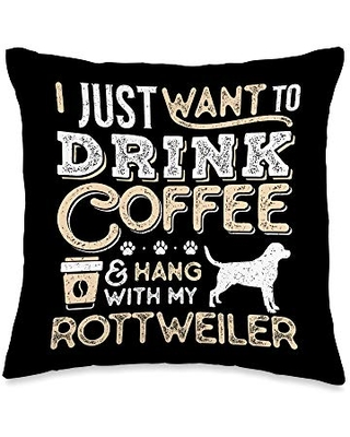 Rottweiler Rottie Mom Dad Coffee I Just Want Hang Drink Throw Pillow 16x16 - rottweiler rottie and coffee lovers