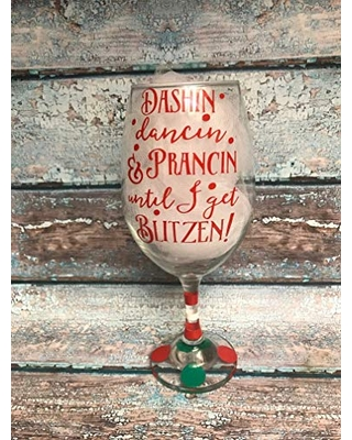 Funny Christmas Wine Glasses Holiday Party Favors Dashin Dancin and Prancin Until I Get Blitzen Adult Stocking Stuffers Gifts for Daughters - knot in your house