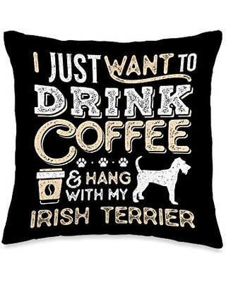Irish terrier Mom Dad Coffee I Just Want Hang Drink Throw Pillow 16x16 - irish terrier and coffee lovers