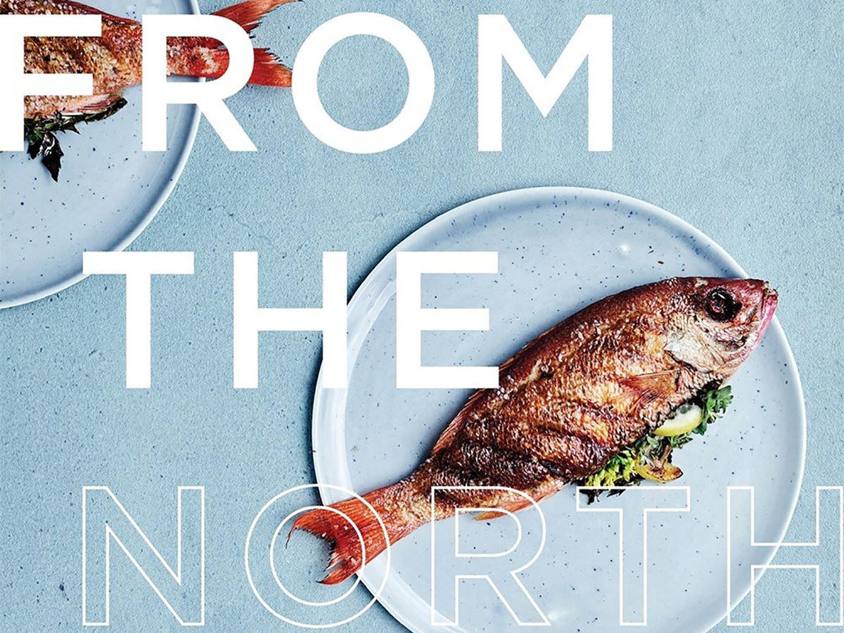 From the North: A Simple and Modern Approach to Authentic Nordic Cooking