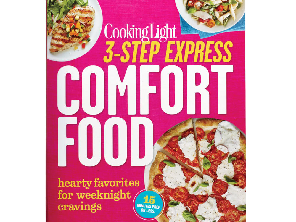 Cooking Light 3-Step Express: Comfort Food