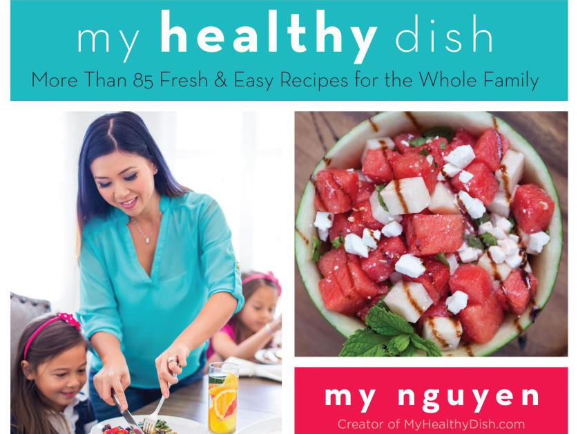 My Nguyen MyHealthyDish Cooking Light 30 Faces of Healthy