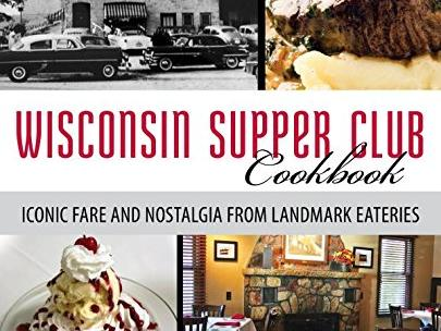 Wisconsin - The Wisconsin Supper Club Cookbook