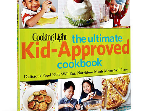 Cooking Light's The Ultimate Kid-Approved Cookbook