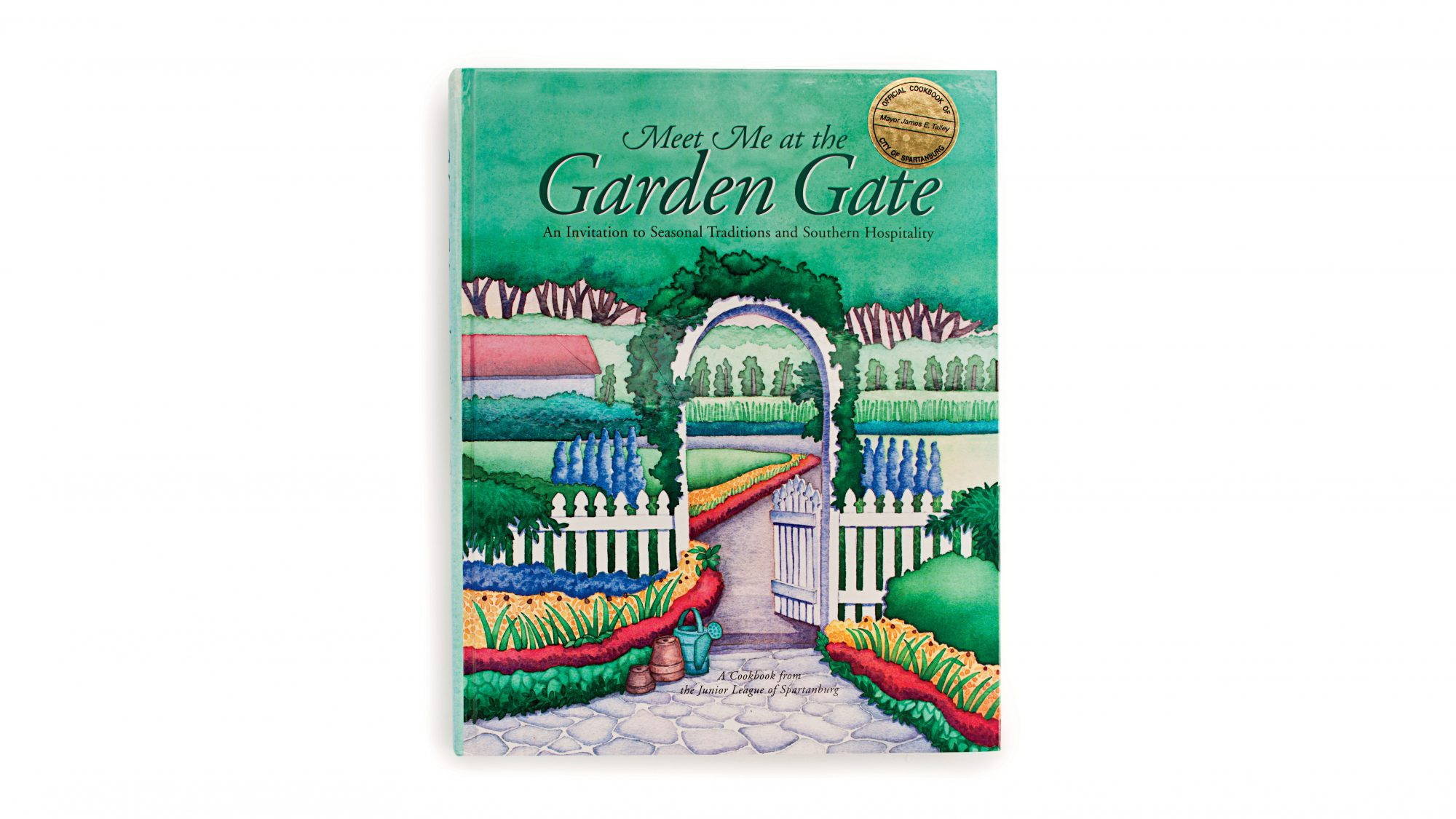 Meet Me at the Garden Gate by Junior League of Spartanburg