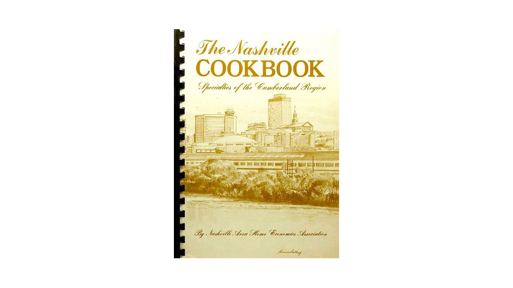 The Nashville Cookbook–Specialties of the Cumberland Region by Nashville Area Home Economics Association