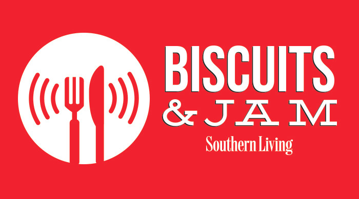 Southern Living Biscuits and Jam Podcast