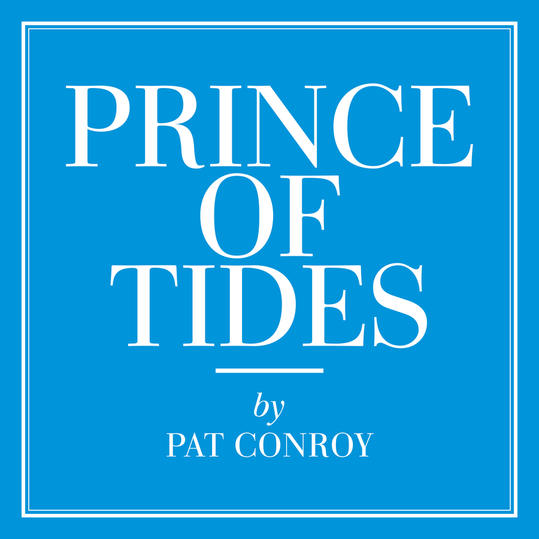 Prince of Tides  by Pat Conroy