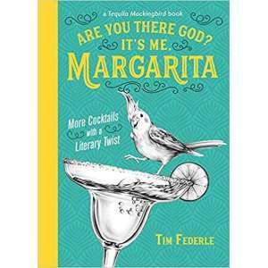 Are You There God? It's Me, Margarita: More Cocktails with a Literary Twist photo