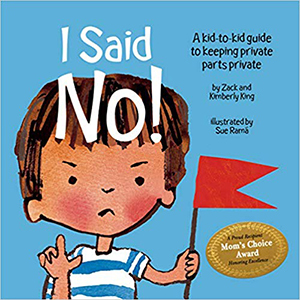 I Said No! A Guide to Keeping Your Kids' Private Parts Private by Kimberly King photo