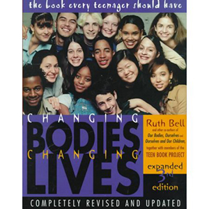 Changing Bodies, Changing Lives: A Book for Teens On Sex and Relationships by Ruth Bell photo