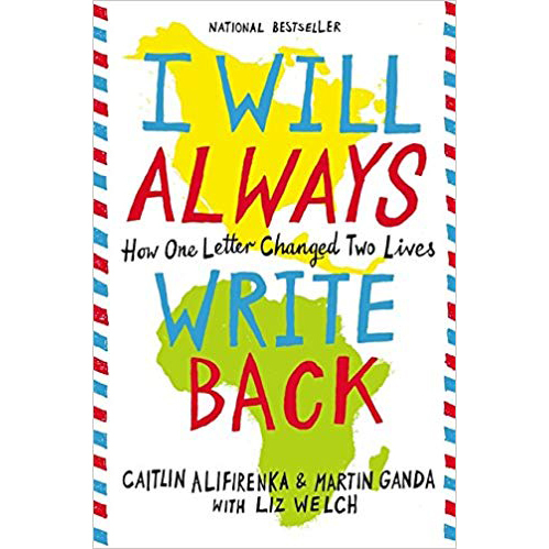 I Will Always Write Back: How One Letter Changed Two Lives by Martin Ganda and Caitlin Alifirenka photo