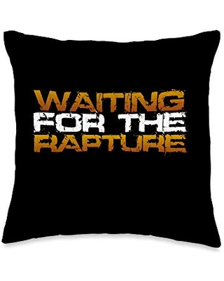 Inspirational Quote Apparel and Gifts Inspirational Christian Saying - Waiting For The Rapture Throw Pillow, 16x16, Multicolor