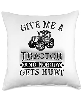 Funny tractor new pillows Give me a tractor and nobody gets hurt Throw Pillow, 18x18, Multicolor