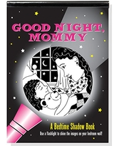 Good Night, Mommy Bedtime Shadow Book
