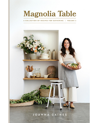 Magnolia Table, Volume 2 - A Collection of Recipes for Gathering