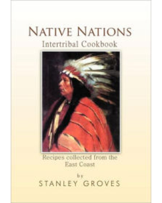 Native Nations Cookbook: East Coast Stanley Groves Author