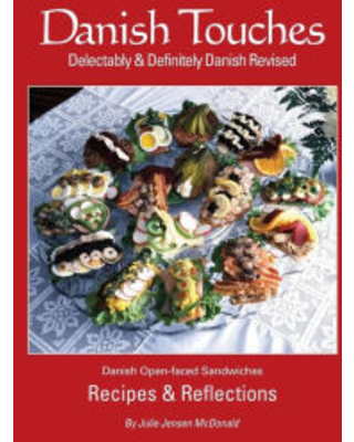 Danish Touches: Recipes and Reflections Julie Jensen McDonald Author