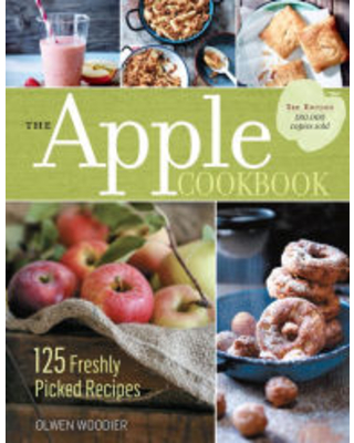 The Apple Cookbook, 3rd Edition: 125 Freshly Picked Recipes Olwen Woodier Author