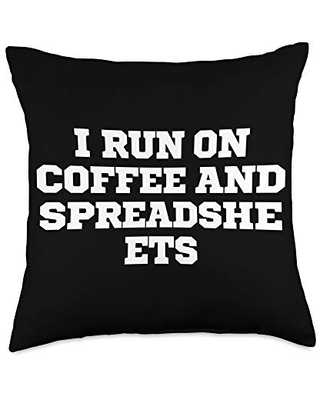 Funny Saying Novelty Design Funny I Run On Coffee And Spreadsheets Throw Pillow, 18x18, Multicolor