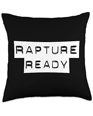 Rapture Ready Shirts & Gifts for Christians Rapture Ready Throw Pillow, 18x18, Multicolor