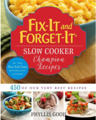 Fix-It and Forget-It Slow Cooker Champion Recipes: 450 of Our Very Best Recipes Phyllis Good Author