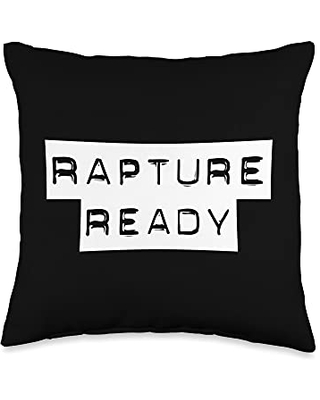 Rapture Ready Shirts & Gifts for Christians Rapture Ready Throw Pillow, 16x16, Multicolor