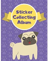 Sticker Collecting Album: Sticker Collection Book for Kids (Pug Dog Cover)