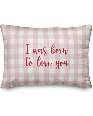 Ebern Designs Topeka I Was Born To Love You Throw Pillow W001134404 Color: Red/Pink