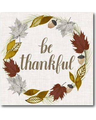 Gracie Oaks 'Be Thankful' Graphic Art Print on Canvas GRKS6784