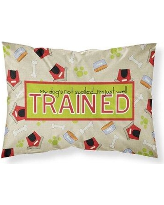 East Urban Home My Dog's Not Spoiled I'm Just Well Trained Moisture Wicking Pillowcase W001399289