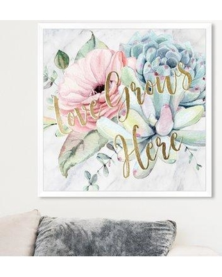 """House of Hampton 'Love Grows Here' Graphic Art Print BF185376 Size: 26"""" H x 26"""" W x 0.5"""" D Format: White Framed"""