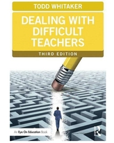 Dealing with Difficult Teachers - (Eye on Education Books) 3rd Edition by Todd Whitaker (Paperback)