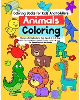 Coloring Books for Kids & Toddlers Animals Coloring: Children Activity Books for Kids Ages 2-4, 4-8, Boys, Girls, Fun Early Learning, Kid Toddler ... Of Animals To Color For Children Age 2-8