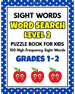 SIGHT WORDS Word Search Puzzle Book For Kids - LEVEL 2: 100 High Frequency Sight Words Reading Practice Workbook Grades 1st - 2nd, Ages 5 – 8 Years (Learn To Read Activity Books)