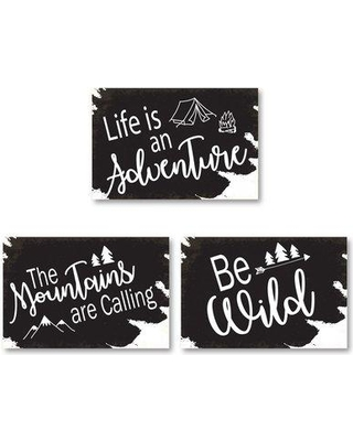 """Millwood Pines 'Be Wild the Mountains are Calling and Life is an Adventure' 3 Piece Textual Art Set BI100855 Size: 16"""" H x 24"""" W x 0.75"""" D Format: Paper"""