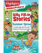 Summer Spree: Create silly stories with Hidden Pictures® puzzles! (Highlights Hidden Pictures Silly Fill-In Stories)
