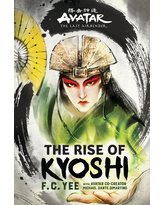 Avatar, the Last Airbender : The Rise of Kyoshi (the Kyoshi Novels Book 1)