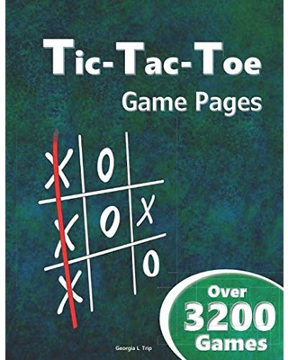 Tic-Tac-Toe Game Pages (Over 3,200 Games): Blank Tic Tac Toe Games (For Kids and Adults)