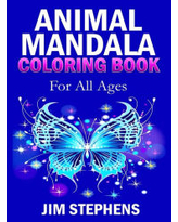 Animal Mandala Coloring Book: For All Ages Jim Stephens Author