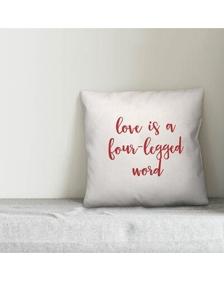 Ebern Designs Pearce Love is A Four-Legged Word Throw Pillow W000520939 Product Type: Throw Pillow Color: Pink/Red