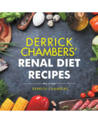 Sales Are Here Get This Deal On Derrick Chambers Renal Diet Recipes Derrick Chambers Author